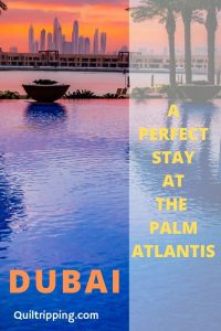 How to have a perfect stay at the Palm Atlantis in Dubai