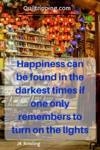 Happiness can be ound in the darkest times if one only remembers to tuen on the lights