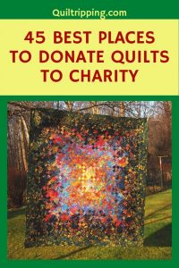 A comprehensive list of 45 places where you can donate quilts to charity
