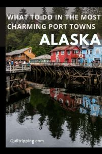 Discover the best things to do in the port towns in Alaska
