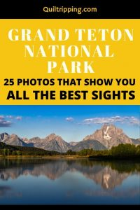 sharing my 25 favorite photos of Grand Teton National Park to inspire you and help you plan your best 2 day trip