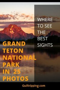 25 photos of Grand Teton National Park to inspire your next 2 day itinerary