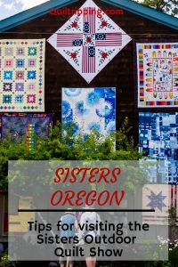 Sharing my tips for visiting the Sisters Outdoor Quilt Show #sisters #quiltshow #oregon