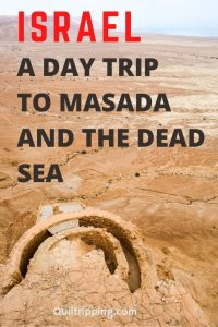 How to see both Masada and swim in the Dead Sea on a day trip from Tel Aviv