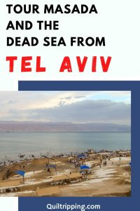 Best way to see Masada and the Dead Sea on a tour from Tel Aviv
