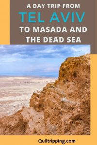 Sharing my experiences on a day trip from Tel Aviv to Masada and the Dead Sea